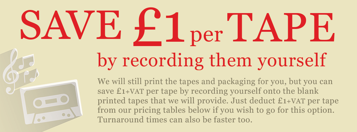 Save one pound per tape on cassette tape duplication by recording yourself